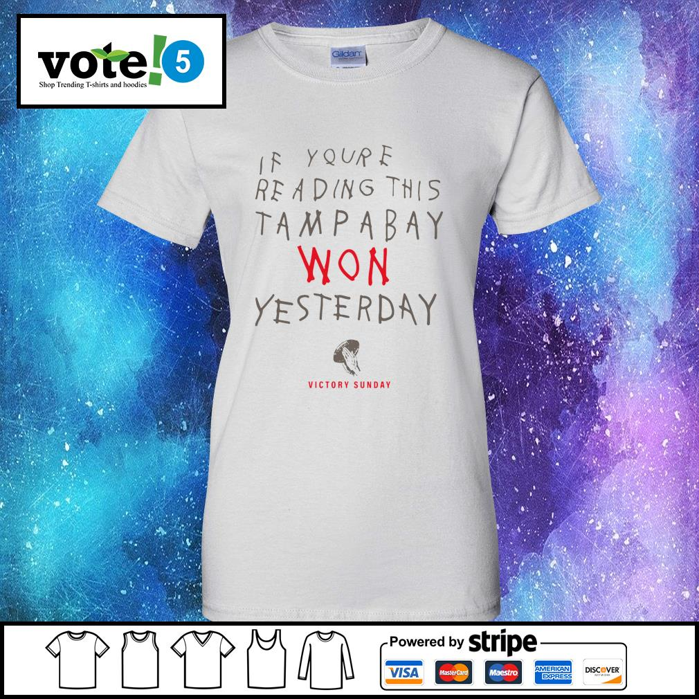 If you're reading this Tampa Bay won yesterday victory sunday s Ladies-Tee