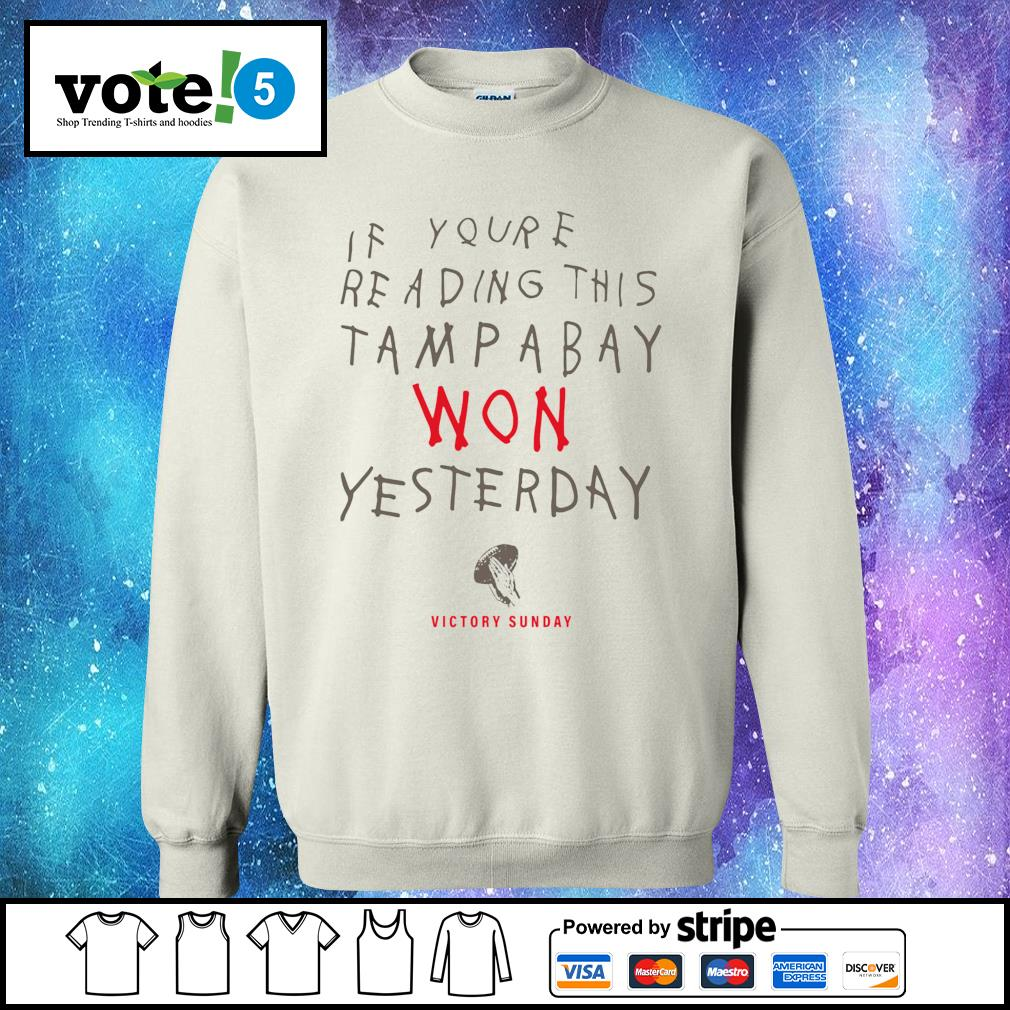 If you're reading this Tampa Bay won yesterday victory sunday s Sweater
