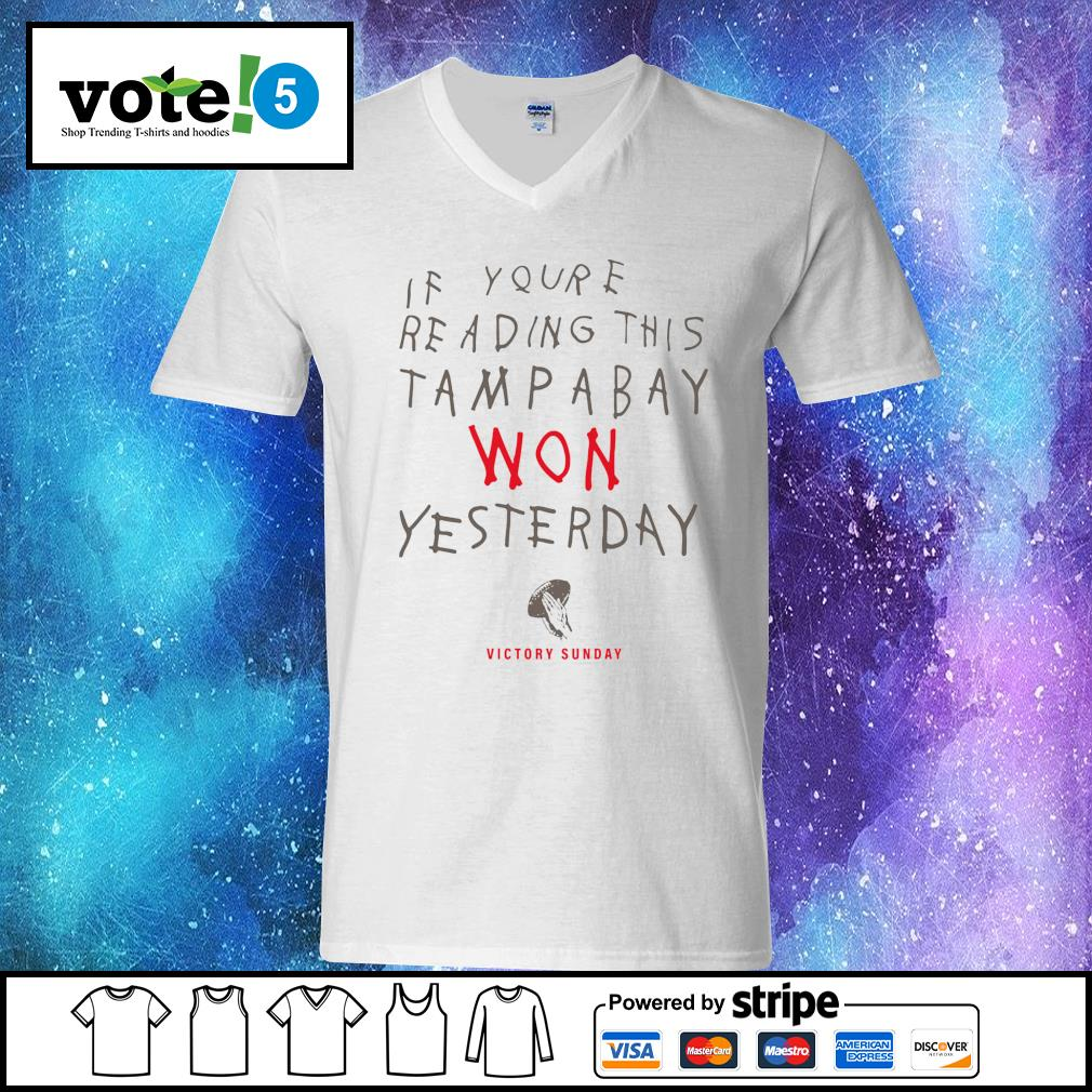 If you're reading this Tampa Bay won yesterday victory sunday s V-neck-T-shirt